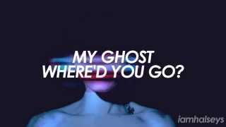 Halsey   Ghost (Lyrics)