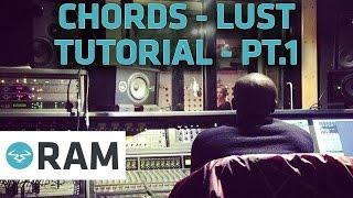 RAM Production Tutorials - Episode 1: Chords - Lust (Part 1)