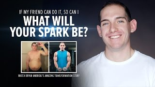 If My Friend Can Do It, So Can I   The Spark