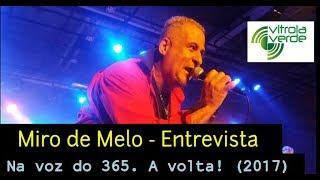 """Miro de Melo - Entrevista """"Na voz do 365. A volta! (2017)"""""""