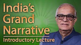 """Radhakrishnan Memorial Lecture: """"The Indian Grand Narrative"""""""