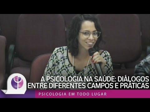 A PSICOLOGIA NA SAÚDE: DIÁLOGOS ENTRE DIFERENTES CAMPOS E PRÁTICAS