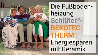 Die Fußbodenheizung Schlüter®-BEKOTEC-THERM: Energiesparen mit Keramik
