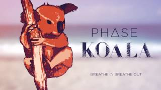 PHASE -Breathe in breathe out