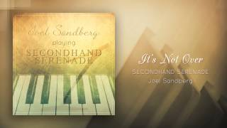 """It's Not Over (Secondhand Serenade)"" - Piano cover by Joel Sandberg"