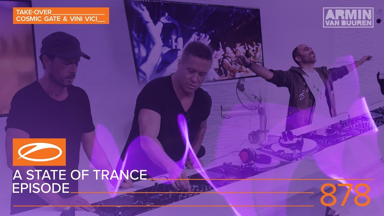 Cosmic Gate, Vini Vici - Live @ A State Of Trance Episode 878 (#ASOT878) 2018