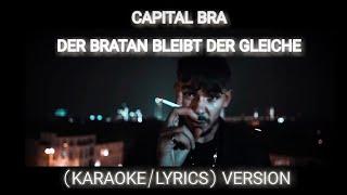 CAPITAL BRA   DER BRATAN BLEIBT DER GLEICHE (KARAOKELYRICS VERSION) Instrumental Prod. By SANTO