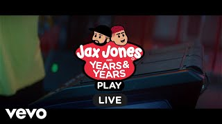 Jax Jones, Years & Years   Play (Live Session)