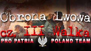 Walki polsko-ukraińskie o Lwów. cz. 3. Obrona Lwowa