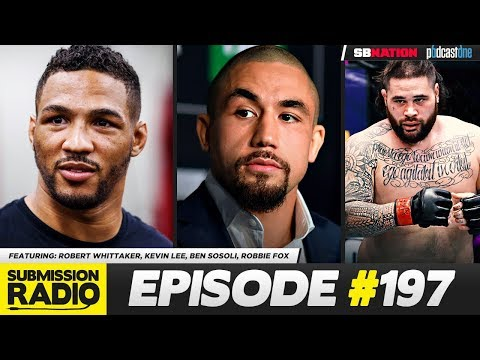 Submission Radio #197 Robert Whittaker, Kevin Lee, Ben Sosoli, Robbie Fox