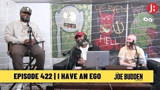 The Joe Budden Podcast - I Have An Ego