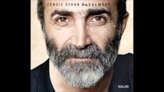 Cengiz Özkan - Dinle Beni Nazlı Yarim - HAYALMEST (2015)