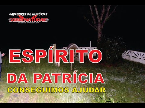 ESPÍRITO PATRÍCIA FOI AJUDADO E OUTROS QUE ESTAVAM NO LOCAL