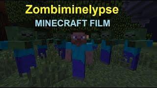 Zombiminelypse [Minecraft Film]
