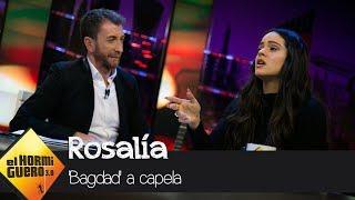 'Bagdad' con Rosalía a capela - El Hormiguero 3.0