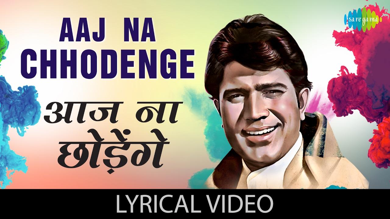 Aaj Na Chhodenge| Kishore Kumar & Lata Mangeshkar Lyrics