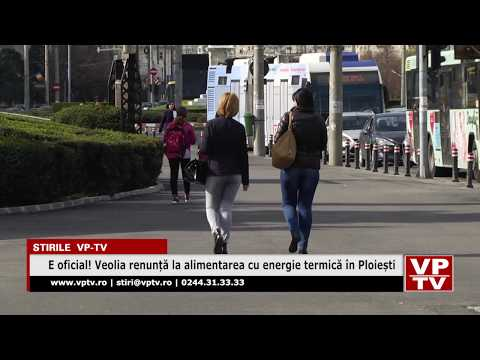 E oficial! Veolia renunță la alimentarea cu energie termică în Ploiești