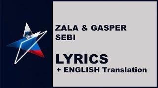 ZALA & GASPER - SEBI - LYRICS With ENGLISH Translation (Slovenia Eurovision 2019)