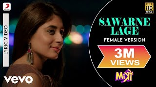 Sawarne Lage - Female Version Lyric Video - Mitron|Jackky