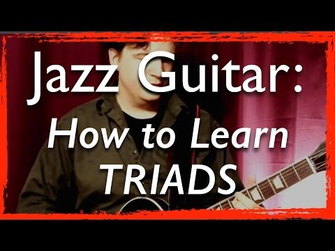 Jazz Guitar Chords: Easy Triads by String Sets - Foundations of Harmony - Jazz Guitar Lesson