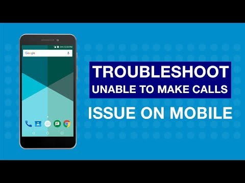 How to Troubleshoot unable to make calls - Mobile?
