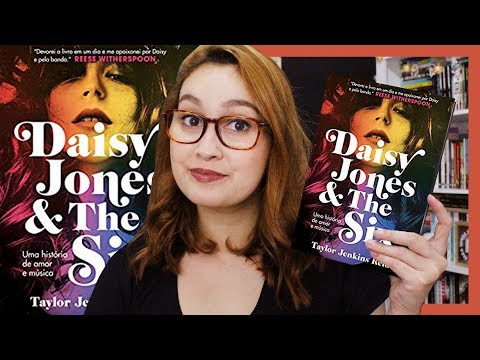 Daisy Jones and The Six (Taylor Jenkins Reid) + Parte com SPOILERS | Resenhando Sonhos