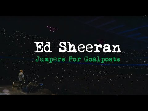 Ed Sheeran - Jumpers For Goalposts [Official Trailer]