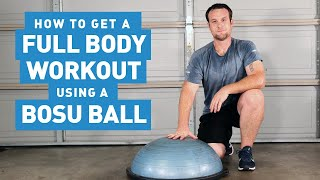 How To Get A Full Body Workout Using A BOSU Ball