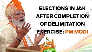 Elections in J&K after completion of delimitation exercise: PM Modi