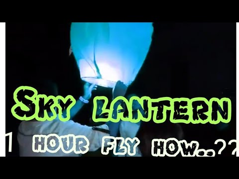 Sky lanterns    one hour fly sky lanterns     high and low quality    2017