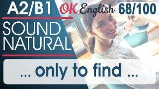 68/100 ... only to find ... - ... обнаружилось ... 🇺🇸 Разговорный английский язык