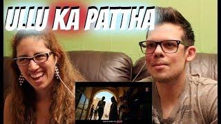 Ullu Ka Pattha American REACTION!