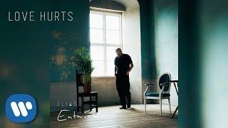 Elias - Love Hurts (Official Audio)
