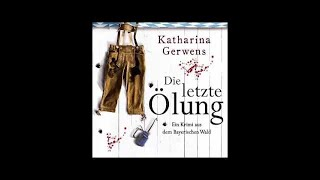 Die letzte Ölung   Ein Krimi aus dem Bayerischen Wald Bayerischer Wald Krimis #2 Hörbuch   1 1