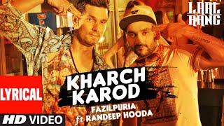 Kharch Karod Lyrical Video song   LAAL RANG   Randeep Hooda, Fazilpuria    Vipin Patwa   T-Series