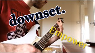 Downset - Empower [Guitar Cover]