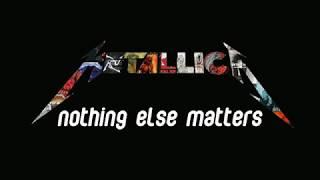 Metallica - Nothing Else Matters (Lyrics Video)