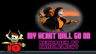 My Heart Will Go On  -  Recorder By Candlelight (Drum Cover) -- The8BitDrummer