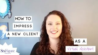 How to Impress a New Client as a Virtual Assistant