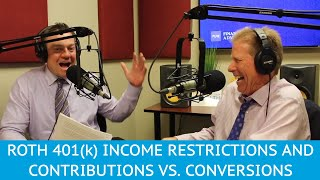Roth 401(k) Income Restrictions and Contributions vs. Conversions - YMYW podcast