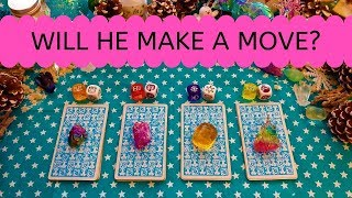 WILL HE MAKE A MOVE? ❤️ *Pick A Card* Love Relationship Singles Tarot Reading Timeless