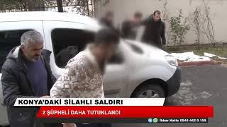 """Konya'daki silahlı saldırılarla ilgili yeni açıklama! """"2 şüpheli tutuklandı"""""""