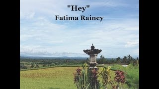 Hey (Lyrics)   Fatima Rainey