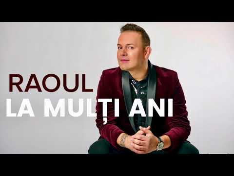 Raoul – La multi ani Video