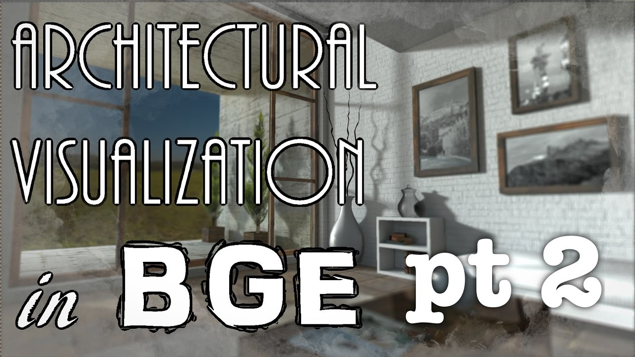 Architectural Visualization in The Blender Game Engine Pt 2