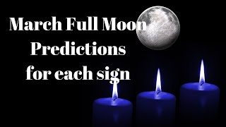 March 2020 Full Moon Horoscope Predictions for all signs
