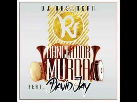 DJ Rasimcan   Dancefloor Murda Ft  David Jay