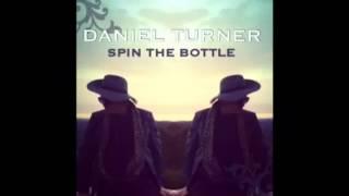 Daniel Turner - Spin The Bottle