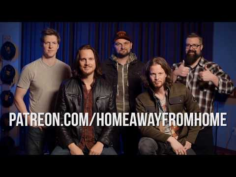 Home Free - Home Away From Home - Patreon Channel Announcement