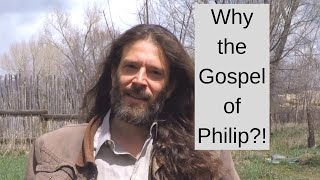 The Gospel Philip:  On Fridays Episode 0 -- Why the Gospel of Philip?!